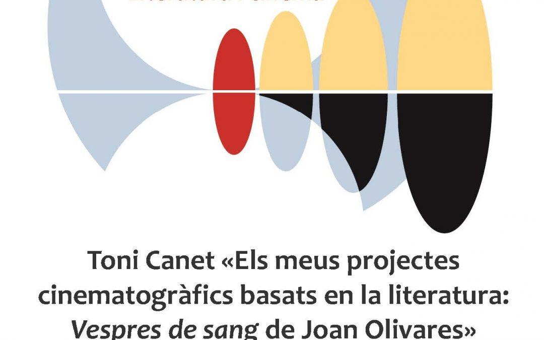 Toni Canet «Els meus projectes cinematogràfics basats en la literatura: Vespres de sang de Joan Olivares»
